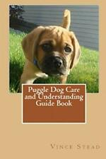 Puggle Dog Care and Understanding Guide Book, Stead, Vince 9781329483231 New,