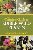 The Complete Guide to Edible Wild Plants: By Army