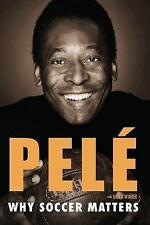 Why Soccer Matters, Pele, Very Good Book