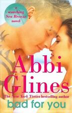 Bad For You: A Seabreeze novel by Abbi Glines (Paperback, 2014)