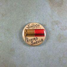 "Vintage Style Advertising Pinback Button  1""  Shoot Peters Shells Shotgun Ammo"