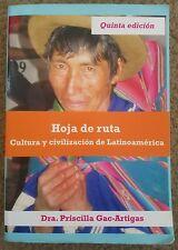 Hoja de Ruta : Cultura y civilización de Latinoamérica by Priscilla Gac-Artigas