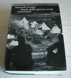 RAIMONDO LURAGHI STORIA DELLA GUERRA CIVILE AMERICANA EINAUDI