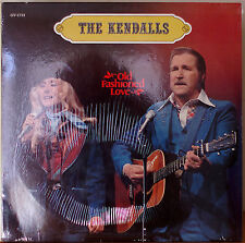 THE KENDALLS: Old Fashioned Love-SEALED1978LP