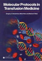 Molecular Protocols in Transfusion Medicine by Denomme, Gregory A. (Mount Sinai