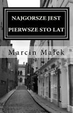 Najgorsze Jest Pierwsze Sto Lat : I Inne Dialogi by Marcin Maek (2015,...