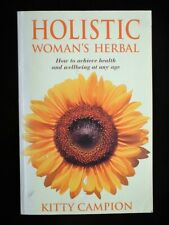 Holistic Woman's Herbal by Kitty Campion (Bloomsbury, 1995) Paperback