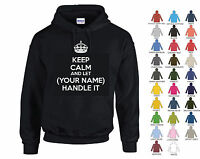 KEEP CALM AND LET (YOUR NAME) HANDLE IT - PERSONALISED HOODIE - 27 COLOURS