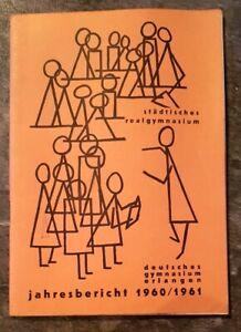 Erlangen 1960/61 Jahresbericht Realgymnasium Deutsches Gymnasium Geschenk Abi