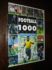 LE FOOTBALL EN 1000 PHOTOS - Yann Berger 1996 - Préface de Michel Platini