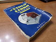 D.E. Ravalico IL VIDEO LIBRO Televisione pratica 3^ edizione Hoepli 1957