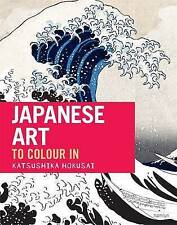 Japanese Art to Colour in BRAND NEW BOOK by Katsushika Hokusai (Paperback 2016)
