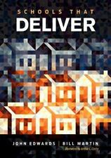 Schools That Deliver by John Edwards and William (Bill) C. Martin (2016,...