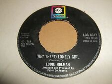 """EDDIE HOLMAN """" (HEY THERE) LONELY GIRL"""" 7"""" SINGLE VG 19969 ABC 4012"""