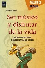 SER M·SICO Y DISFRUTAR DE LA VIDA - MARTI, JOAN MARIA - NEW BOOK