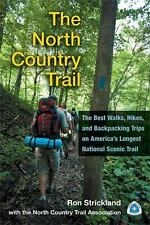 The North Country Trail : The Best Walks, Hikes, and Backpacking Trips on...