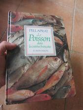 le poisson dans la cuisine française PELLAPRAT 1975, 520 recettes