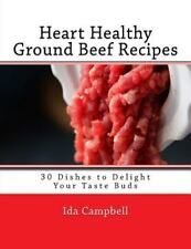 Heart Healthy Ground Beef Recipes : 30 Dishes to Delight Your Taste Buds by...