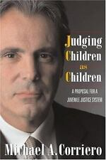 Judging Children As Children: A Proposal for a Juvenile Justice System-ExLibrary
