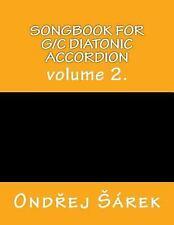 Songbook for G/C Diatonic Accordion : Volume 2 by Ondrej Sarek (2017, Paperback)