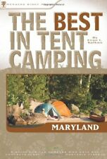The Best in Tent Camping: Maryland: A Guide for Ca