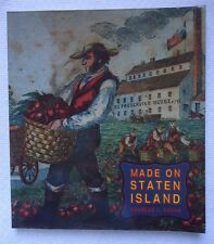 Made on Staten Island : Agriculture, Industry, and Suburban Living in the City
