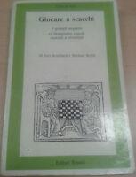 GIOCARE A SCACCHI - JURI AVERBACH MICHAIL BEJLIN - ED. RIUNITI - 1984 - M