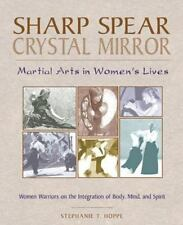 Very Good, Sharp Spear, Crystal Mirror : Martial Arts in Women's Lives, Stephani