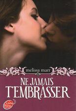 NE JAMAIS T'EMBRASSER  tome 3 trilogie Melissa MARR roman jeunesse