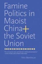 Famine Politics in Maoist China and the Soviet Union [Yale Agrarian Studies Seri