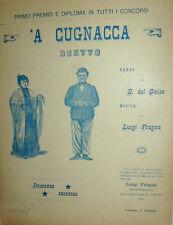RARO SPARTITO 'A CUGNACCA DUETTO ( DIODATO DEL GAIZO - LUIGI FRAGNA ) ANNO 1900