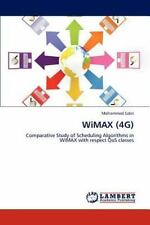 Wimax (4g): Comparative Study Of Scheduling Algorithms In Wimax With Respect ...