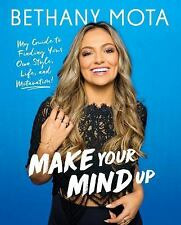 Make Your Mind Up : My Guide to Finding Your Own Style, Life, and Motavation! b…