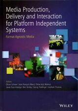 Media Production, Delivery and Interaction for Platform Independent Systems:...