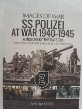 Images of War: SS Polizei Division at War 1940-1945 : History of the Division