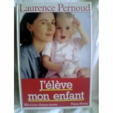 Pernoud Laurence - J'Eleve Mon Enfant - 1987 - Broché