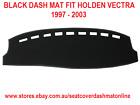 DASH MAT, BLACK DASHMAT, DASHBOARD COVER FIT HOLDEN VECTRA 1997-2003 BLACK
