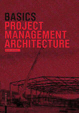 Basics Project Management Architecture by Hartmut Klein, Bert Bielefeld, Tim...