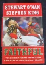 FAITHFUL Two Diehard Red Sox Fans Chronicle Historic '04 Season, King & O'Nan