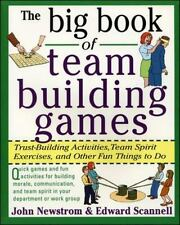 The Big Book of Team Building Games: Trust-Building Activities, Team Spirit