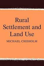 NEW Rural Settlement and Land Use by Michael Chisholm