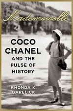 Mademoiselle: Coco Chanel and the Pulse of History by Rhonda K Garelick (Hardbac