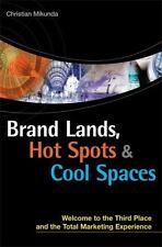 Brand Lands, Hot Spots, Cool Spaces: Welcome to the Third Place and the Total
