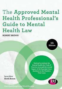 The Approved Mental Health Professional's Guide to Mental Health Law by Robert …