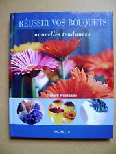 Réussir vos bouquets de fleurs Hachette 70 bouquets /D13