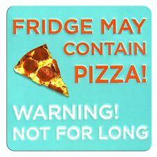 TIN MAGNET - FRIDGE MAY CONTAIN PIZZA!