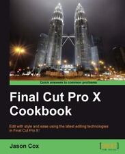 Final Cut Pro X Cookbook (Paperback or Softback)