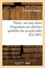 These : Sur une Classe d'Equations Aux Derivees Partielles du Second Ordre by...