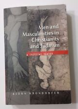 Men and Masculinities in Christianity and Judaism : A Critical Reader by Bjorn K