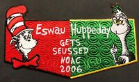 ESWAU HUPPEDAY OA LODGE 560 BSA PIEDMONT AREA  NOAC 2006 GET SEUSSED FLAP